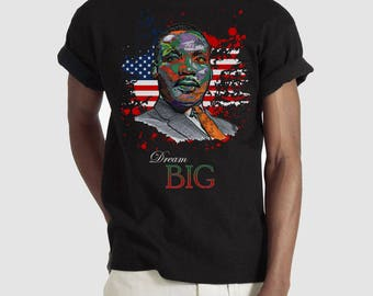 MLK Dream Big T-Shirt Men's Women's Unisex, Graphic Tee, Original Art