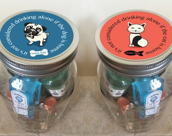 Minibar in a Jar - Dog or Cat - It's not considered drinking alone if the dog / cat is home