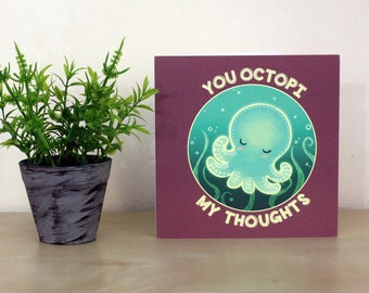 You Octopi My Thoughts Greetings Card
