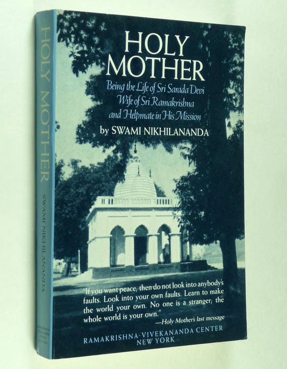 Holy Mother: The Life of Sri Sarada Devi, Wife of Sri Ramakrishna - Hindu Saint Guru 1982