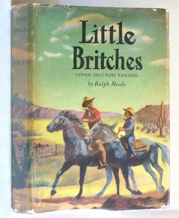 Little Britches: Father and I Were Ranchers by Ralph Moody - Hardcover HC w/ Dust Jacket DJ - Peoples Book Club