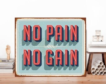 No Pain No Gain, Quote sign, Quote metal sign, Metal Wall Art, No Pain, No Gain, Print on metal, Sign print, Metal print, Wall Art, Sign art