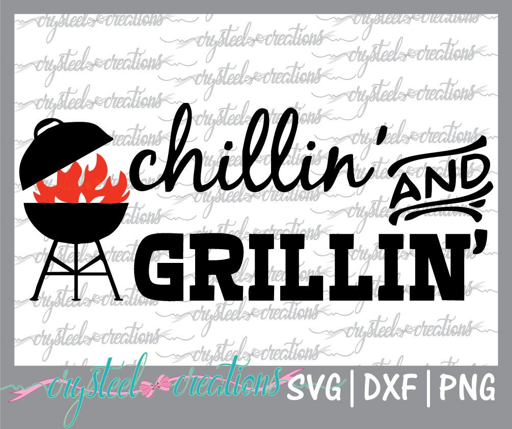 Chillin And Grillin SVG PNG Silhouette Cut Instant