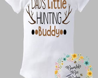 Daddy's Little Hunting Buddy, Onesie or Tee - Super Cute