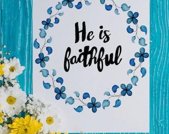 He Is Faithful || Printable Wall Art, Printable Quote, Downloadable Print