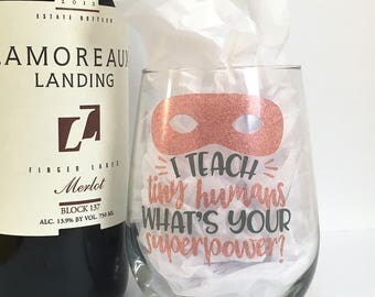 Teacher Wine Glass - I Teach Tiny Humans Whats Your Superpower - Super Hero Wine Glass - Teacher Appreciation - Christmas Gift Rose Gold