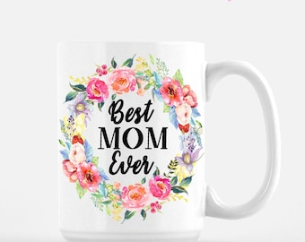 Best Mom Ever Mug / Personalized Mom Mug / Floral Coffee Mug / Mom To Be Mug / Mom Mug / Mother's Day Mug / Mug For Mom / Gift For New Mom