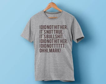 The Room - I did not hit her Oh Hi Mark Shirt T-Shirt - Tommy Wiseau - Disaster Artist