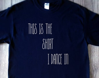 the  I dance in, graphic tee, gifts under 20,