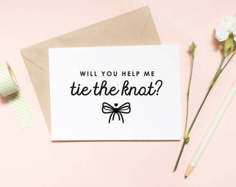 Will you help me tie the knot bridesmaid proposal card, wedding card, will you be my bridesmaid card