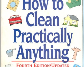 How to Clean Practically Anything by Comsumer Reports