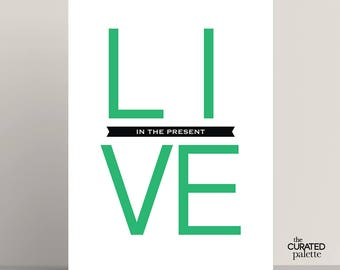 Motivational Print, Live in the present, Living Well Typography Poster, Life Quote Art, Kids Printable, Kids Room Art, Positive Art