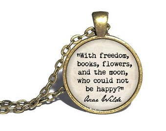 Oscar Wilde Necklace, 'With freedom, books, flowers and the moon, who could not be happy', Literature Quote Jewelry, Book Gift, Wilde Quote