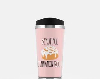 Beautiful Cinnamon Roll Travel Mug, Funny Travel Mug, Cinnamon Roll Mug, Pink Travel Mug, Tumblr Aesthetic, Mug with Saying, Stainless Steel