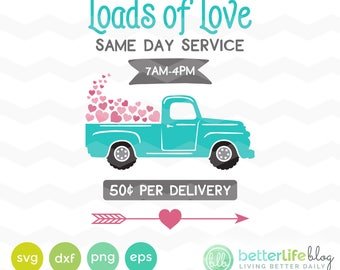 Valentine's Day Truck Svg, Love SVG Files, Heart svg Loads of Love, Valentine Truck svg, DXF Silhouette Cameo, Cricut Valentine's Svg