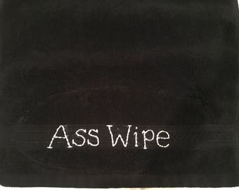 "Ass Wipe Anal Sex Cum Rag Wash Cloth Sized Towel Black Color for Clean Up After Sex Eco Friendly Soft Textured Towel Embroidered ""Ass Wipe"""
