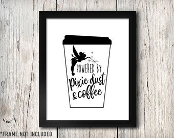 Powered By Pixie Dust and Coffee, Tinkerbell, Coffee, Disney Family, Disney Couples, Disney Kids, Disney Wedding, Home Sign, Disney Art