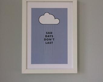 Sad Days Don't Last A4 Print