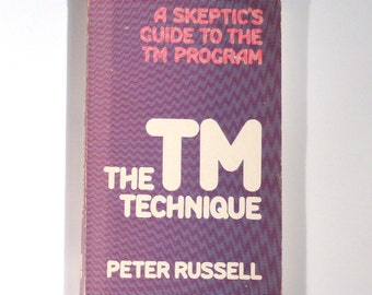 The TM Technique, A Skeptics Guide to the TM Program by Peter Russell - 1979 soft bound