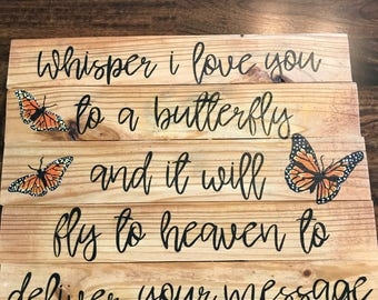 Whisper I Love you to a Butterfly Sign,Wood Sign, Rustic Sign