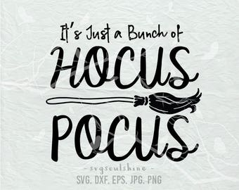 It's Just A Bunch of Hocus Pocus SVG File Silhouette Cutting File Cricut Download Print Vinyl sticker T Shirt Design Halloween DXF Witch Svg