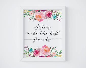 Sisters Wall Art, Sisters Make the Best Friends, Sister Gift, Quotes For Girl, Friends Wall Art, Coral and Turquoise Decor, Nursery Prints