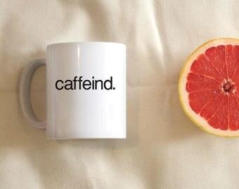Caffeind Mug, Caffeine Fiend, Coffee Lover, Helvetica, Minimal Mug, Coffee Lover, Coffee Mug, Funny Mug
