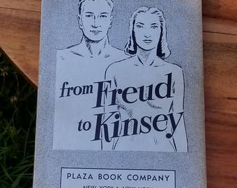 1949, 'From Freud to Kinsey'. Plaza Book Company. New York, New York.