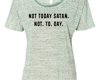 Not today satan women's top