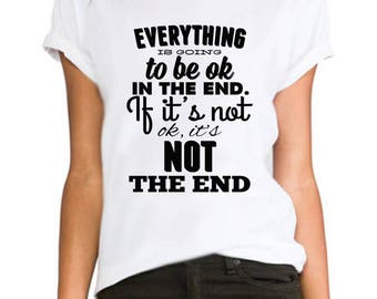 Everything to be ok  ladies fitted fashion tumblr Rihanna printed hipster swag  ladies/womens/girls 100% cotton tshirt tops tee