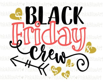 Black Friday Crew SVG Cut Files Silhouette Cameo Svg for Cricut and Vinyl File cutting Digital cuts file DXF Png Pdf Eps