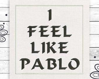 I feel like Pablo Yeezus PDF file Kenye West Discount 10% Digital embroidery design 4 sizes INSTANT DOWNLOAD EE5017