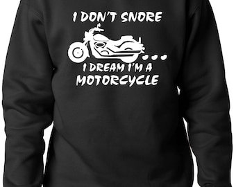 I Don't Snore... I Dream I'm a Motorcycle Crewneck by CCustomsDesign