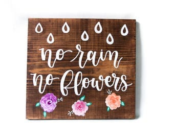 Wood Sign // Home Wall Decor // Quotes // Sayings // Flowers  - No Rain, No Flowers