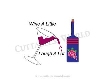 Wine a Little Laugh a Lot  SVG PNG DXF pdf eps and jpg format Food and Drink Word Art Clipart