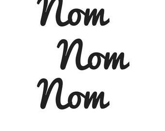 Nom Nom Nom, Kitchen Decor, Kitchen Print, Kitchen Wall Art, Typography Quote Print, Black and White Wall Art - Minimalist - Home Decor