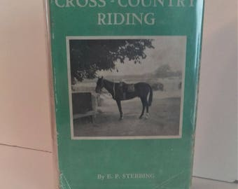 Cross Country Riding by E.P. Stebbing, Hardcover, Dust Jacket, Illustrations, 1938, First Edition