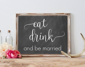 Eat Drink and Be Married Chalkboard Sign, Welcome Sign Wedding Chalkboard Sign, Chalkboard Printable Sign, Wedding Chalkboard Printable