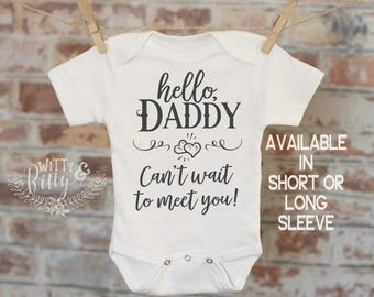 Hello Daddy Can't Wait To Meet You Pregnancy Reveal Onesie®, Reveal to Husband, Pregnancy Announcement, Coming Soon Onesie - 414H