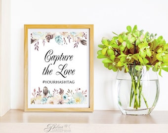 Capture the Love Wedding Hashtag Sign Floral Instagram Sign Custom Hashtag Wedding Printable Sign Social Media Sign Editable Hashtag Digital