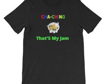 Cha-Ching That's My Jam Online Seller Entrepreneur Short-Sleeve Unisex T-Shirt