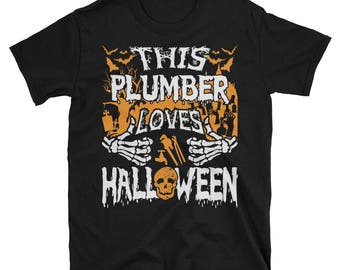 This Plumber Loves Halloween UNISEX T-Shirt Gift for Plumber