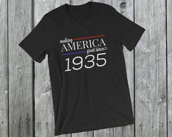 Making America great since 1935 T-Shirt, 83 years old, 83rd birthday, custom gift, unique gift, Christmas gift, birthday gift, father gift