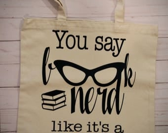 You Say Book Nerd Like It's a Bad Thing...cute tote