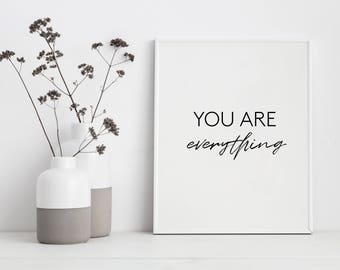 You are everything monochrome print A4 | 5x7 | new baby print | typography | nursery | art | decor | home | wall art