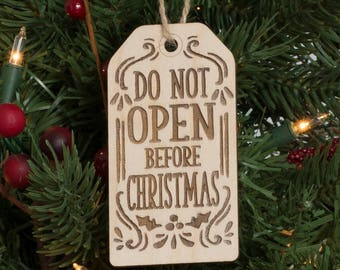 Do Not Open Before Christmas Gift Tag Christmas Ornament Engraved Wood