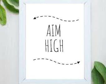 Aim High Printable Poster 8.5x11, Downloadable, Art Decor