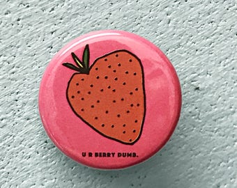 1.25 Inch U R Berry Dumb Button: Button Puns, Gift of Love, Dumb Love, Berry Dumb, BFF Gift, Sibling Gift, Strawberry Pinback, Insult Pin
