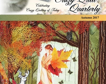 Crazy Quilt Quarterly Magazine Autumn 2017