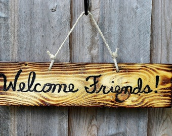 Rustic Reclaimed Wood Sign, Welcome Friends, Cabin Decor, Reclaimed Charred Pallet Wood, Torched Wood Burned by Hendywood
